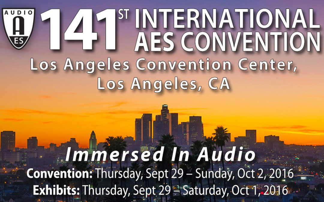 141st International AES Convention – Los Angeles, CA