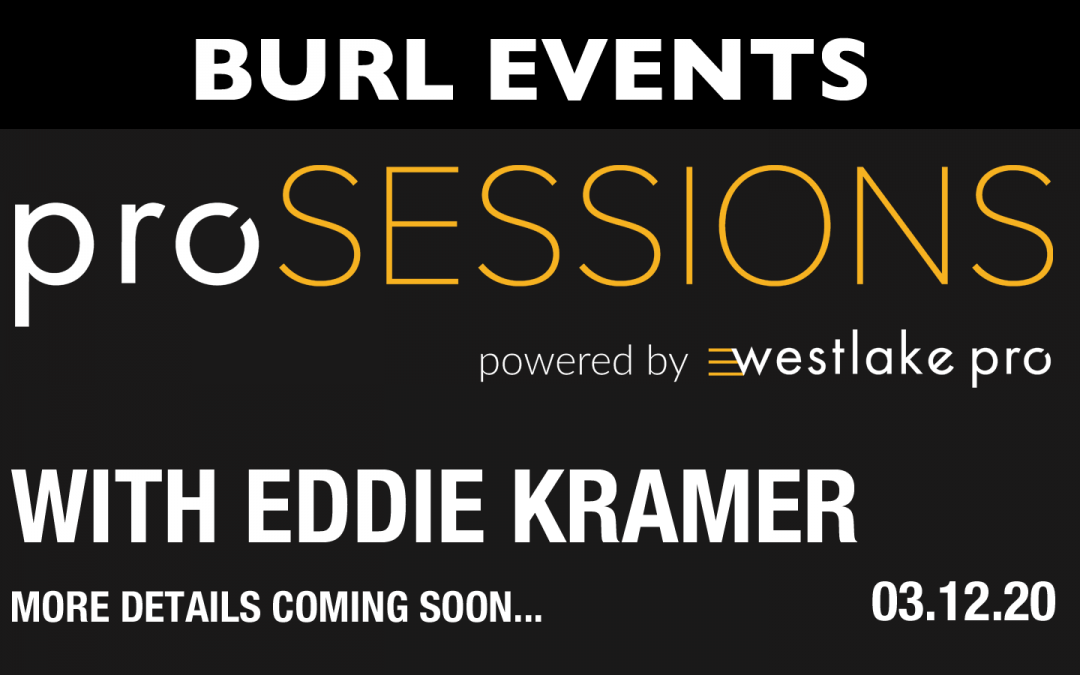 Westlake ProSessions with BURL Audio and Eddie Kramer